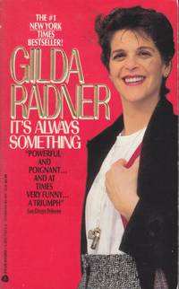 It's Always Something by  Gilda Radner - Paperback - 1995-12-01 - from Kayleighbug Books and Biblio.com