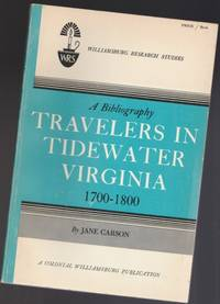 A Bibliography:  Travelers in Tidewater Virginia, 1700 - 1800