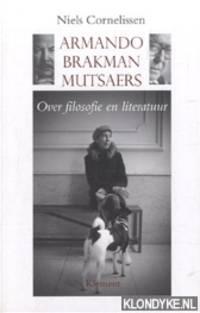 Armando, Brakman, Mutsaers. Over filosofie en literatuur