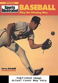 image of Baseball: Play the Winning Way (Sports Illustrated Winner's Circle Books)