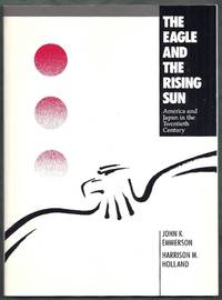 The Eagle and the Rising Sun. America and Japan in the Twentieth Century