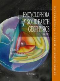 Encyclopedia of Solid Earth Geophysics (Encyclopedia of Earth Sciences Series) by Springer - Hardcover - 2011-08-30 - from Books Express and Biblio.com