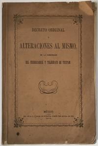 Decreto Original y Alteraciones al Mismo, de la Concesion del Ferrocarril y Telegrafo de Tuxpan [cover title]