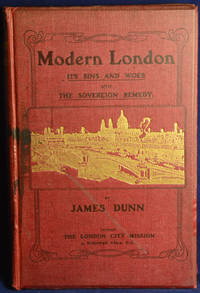 Modern London Its Sins and Woes and the Sovereign Remedy
