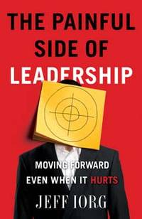 The Painful Side of Leadership: Moving Forward Even When It Hurts