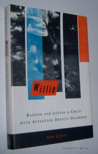 WILLIE : Raising and Loving a Child With Attention Deficit Disorder