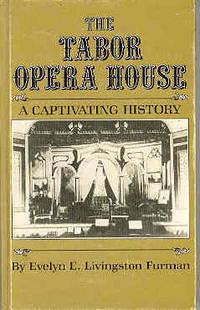 The Tabor Opera House: A Captivating History