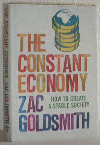 The Constant Economy - How to Create a Stable Society