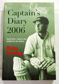 Captain's Diary 2006: Australia's road to the battle for the Ashes