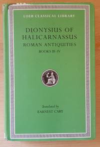 Dionysius of Halicarnassus: Roman Antiquities, Volume II, Books III-IV (Loeb Classical Library...