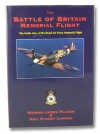 Battle of Britain Memorial Flight: The Inside Story of the Royal Air Force Memorial Flight