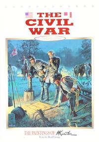 The Civil War 1861-1865: the Paintings of M. Kunstler