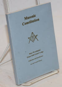 image of Masonic constitution; rules and regulations now in force in the most worshipful Prince Hall Grand Lodge of the state of California and jurisdiction, free and accepted Masons, landmarks of freemasonry, charges of a freemason, adopted at Los Angeles, California, June 8, 1911. A.L. 5911 at the fifty-seventh annual communication