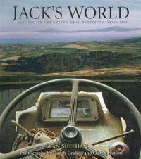 Jack's World. Farming on the Sheep's Head Peninsula, 1920-2003.