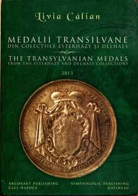 The Transylvanian Medals from the Esterhazy and Delhaes Collections by Livia Calian by Livia...