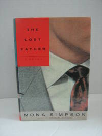 The Lost Father by  Mona Simpsn - 1st Edition - 1992 - from Brass DolphinBooks and Biblio.com