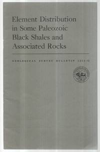 Element Distribution in Some Paleozoic Black Shales and Associated Rocks (Geological Survey...