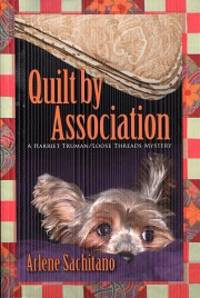 Quilt by Association (A Harriet Truman/Loose Threads Mystery)