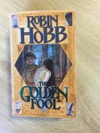 THE GOLDEN FOOL (BOOK 2 OF THE TAWNY MAN TRILOGY)