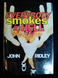 Everybody Smokes in Hell by John Ridley - Signed First Edition - 1999-08-17 - from Mutiny Information Cafe (SKU: 126358)