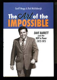 image of The Art of the Impossible: Dave Barrett and the NDP in Power, 1972-1975
