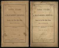 Fifty Years of A Play-Goer's Journal; or, Annals of the New York Stage, from A.D. 1798 to A.D. 1848.With Biographical Sketches of the Principal Performers [Parts No. 1 and 2]