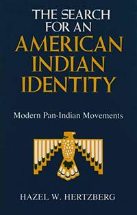 The Search for an American Indian Identity Modern Pan-Indian Movements by Hazel W Hertzberg - Paperback - February 1982 - from Orange Cat Bookshop (SKU: 368)