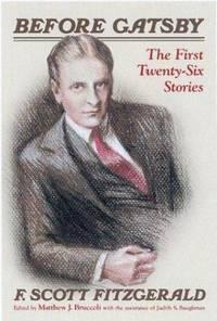 Before Gatsby : The First Twenty-Six Short Stories