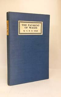The Payment of Wages: a Study in Payment by Results under the Wage-System