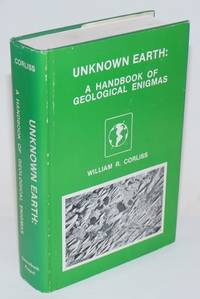 Unknown Earth: A Handbook of Geological Enigmas. Illustrated by John C. Holden