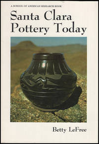 Santa Clara Pottery Today (Monograph Series, School of American Research, No. 29)