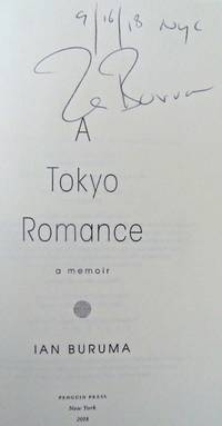 A TOKYO ROMANCE (SIGNED, DATED, NYC) by  IAN BURUMA - Signed First Edition - Mar 6, 2018 - from Charm City Books (SKU: BS12333)