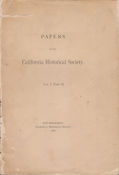San Francisco, CA: California Historical Society. Fair. 1887. Softcover. Both parts of the first vol...
