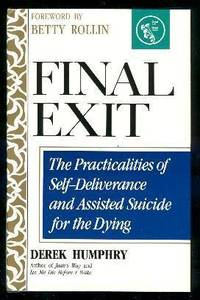 image of FINAL EXIT - The Practicalities of Self-Deliverance and Assisted Suicide for the Dying