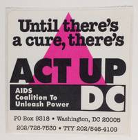 image of Until there's a cure, there's ACT UP DC [sticker]