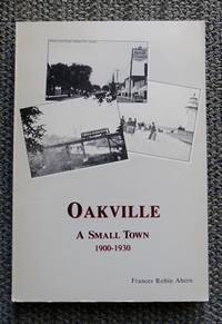 image of OAKVILLE:  A SMALL TOWN, 1900-1930.