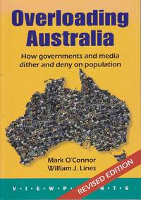 Overloading Australia: How Governments and Media Dither and Deny on Population by Mark / Williams O'Connor & Lines  - Paperback  - Revised Edition  - 2010  - from Mr Pickwick's Fine Old Books (SKU: 21338)