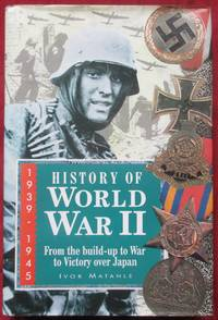 image of History of World War II - 1939-1945 - From the Build-up to War To Victory Over Japan