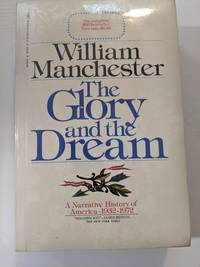 The Glory and the Dream A narrative history of America 1932 1972