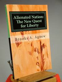 Alienated Nation: The New Quest for Liberty
