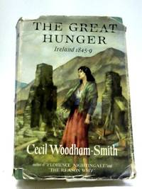 The Great Hunger: Ireland, 1845-1849 by Cecil Woodham-Smith - Hardcover - 1962 - from The World of Rare Books and Biblio.com