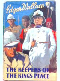 The Keepers of the King's Peace by Edgar Wallace - Hardcover - from The World of Rare Books and Biblio.com