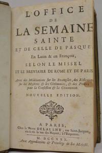 OFFICE DE LA SEMAINE SAINTE (L') et de celle de Pasque, en latin et en françois, selon...