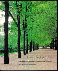 image of Invisible Gardens:  The Search For Modernism in the American Landscape