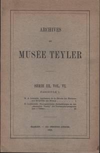 image of ARCHIVES DU MUSEE TEYLER: SŽrie III, Vol. VI (Fascicule 1)