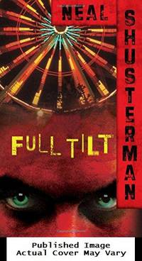 Full Tilt by Shusterman, Neal - 2004-09-01 Cover Edge Wear. See