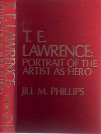 T. E. Lawrence: Portrait Of The Artist As Hero.