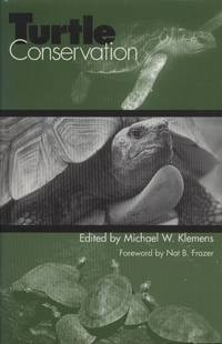 Turtle Conservation by  M. W. (ed.) Klemens - Hardcover - 2000 - from Breck Bartholomew Natural History Books (SKU: 6347)