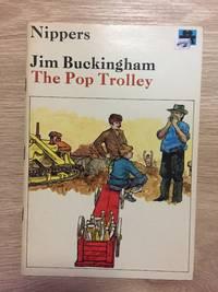 THE POP TROLLEY (NIPPERS SERIES)