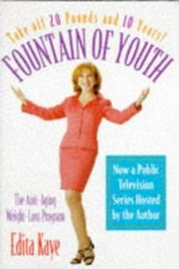 Fountain of Youth : The Anti-Aging Weight-Loss Program